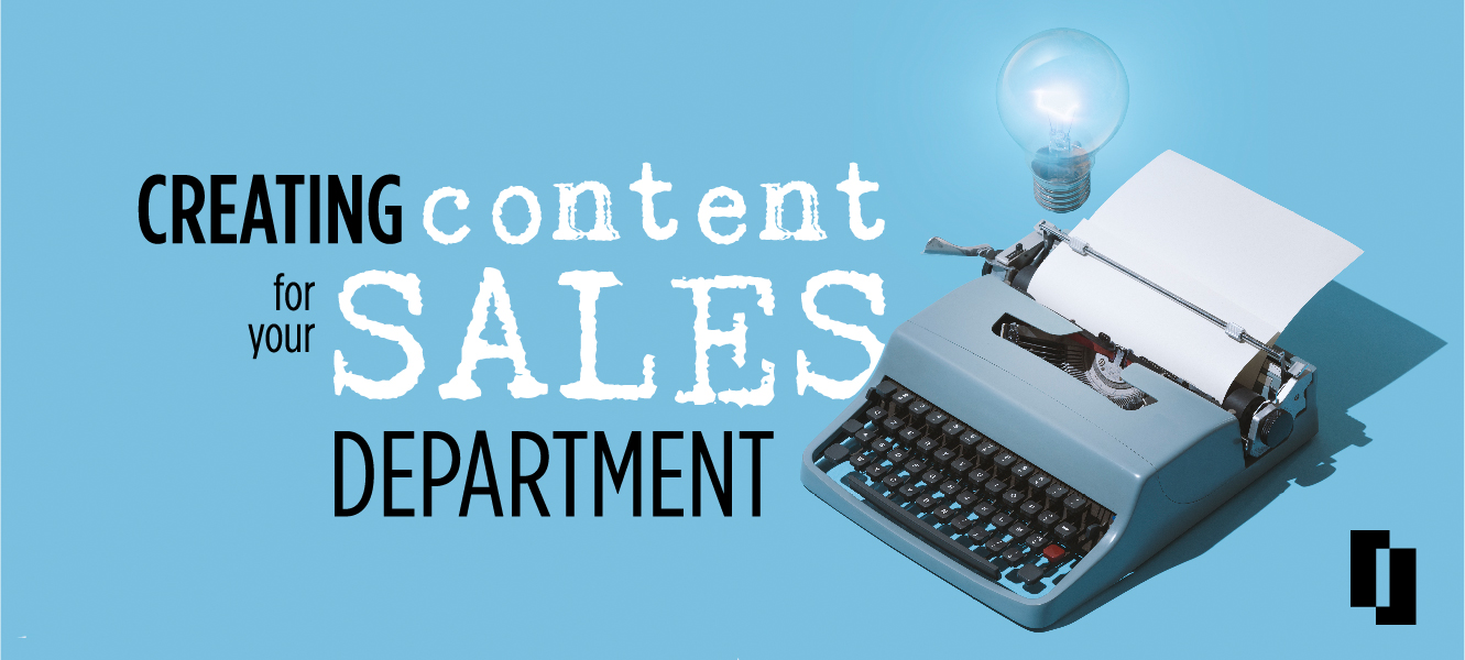 Creating content for your sales department
