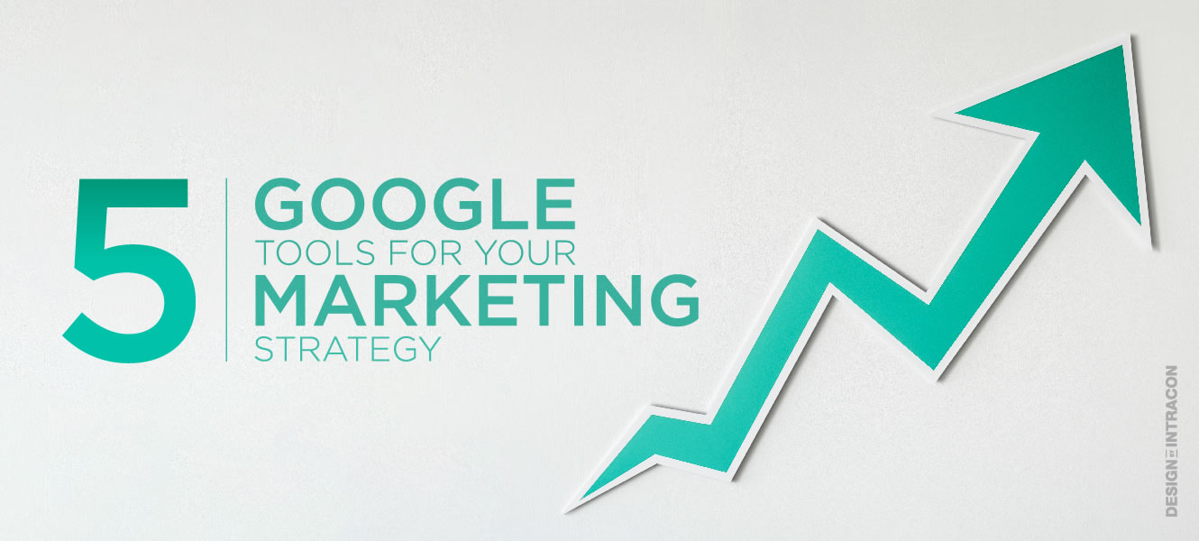 5 Google tools for your Marketing strategy